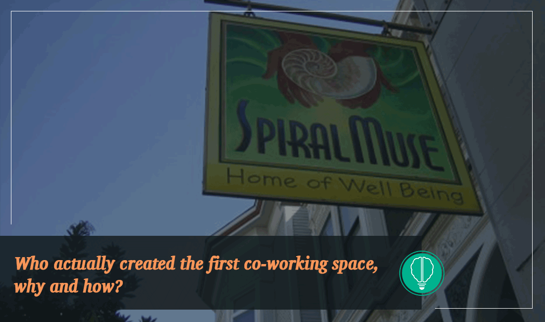 Who actually created the first co-working space, why and how? 16 | Innovator Coworking Space